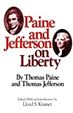 Paine, Thomas: Paine and Jefferson on Liberty (Milestones of Thought)