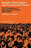Johnson, Chalmers A.: Peasant Nationalism and Communist Power: The Emergence of Revolutionary China, 1937-1945