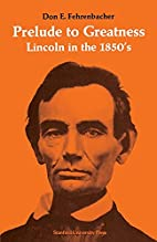 Prelude to Greatness: Lincoln in the 1850s…