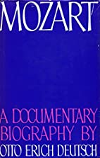 Mozart: A Documentary Biography by Otto…