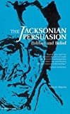 Meyers, Marvin: The Jacksonian Persuasion: Politics and Belief