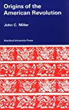 Miller, John C.: Origins of the American Revolution