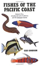 Fishes of the Pacific Coast: Alaska to Peru,…