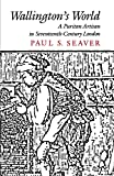 Seaver, Paul S.: Wallington&#39;s World: A Puritan Artisan in Seventeenth-Century London
