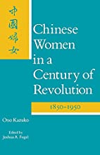 Chinese Women in a Century of Revolution,…