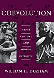 William Durham: Coevolution: Genes, Culture, and Human Diversity