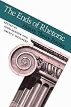 The Ends of Rhetoric: History, Theory,…