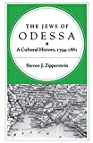 Zipperstein, Steven J.: The Jews of Odessa: A Cultural History, 1794-1881