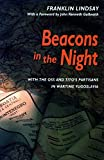 Lindsay, Franklin: Beacons in the Night: With the Oss and Tito&#39;s Partisans in Wartime Yugoslavia