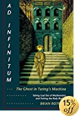 Ad Infinitum... The Ghost in Turing's Machine: Taking God Out of Mathematics and Putting the Body Back In. An Essay in Corporeal Semiotics