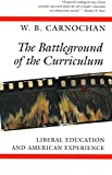 W. B. Carnochan: The Battleground of the Curriculum: Liberal Education and American Experience