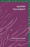 Levinas, Emmanuel: Outside the Subject (Meridian: Crossing Aesthetics)