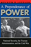 Leffler, Melvyn P.: A Preponderance of Power: National Security, the Truman Administration, and the Cold War