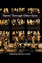 Opera Through Other Eyes by David Levin