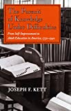 Kett, Joseph: The Pursuit of Knowledge Under Difficulties: From Self-Improvement to Adult Education in America, 1750-1990