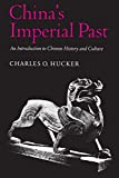 Hucker, Charles O.: China&#39;s Imperial Past: An Introduction to Chinese History and Culture