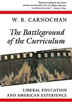 The Battleground of the Curriculum: Liberal…