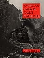American Narrow Gauge Railroads by George…