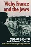Marrus, Michael R.: Vichy France and the Jews
