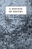 Fry, Paul H.: A Defense of Poetry: Reflections on the Occasion of Writing