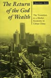 Ikels, Charlotte: The Return of the God of Wealth: The Transition to a Market Economy in Urban China