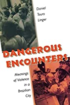 Dangerous Encounters: Meanings of Violence…