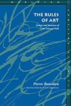 The Rules of Art: Genesis and Structure of…