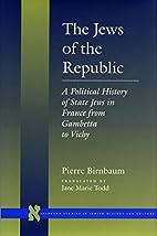 The Jews of the Republic: A Political…