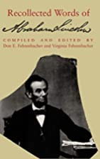 Recollected Words of Abraham Lincoln by Don…
