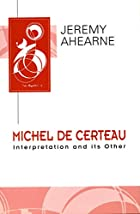 Michel de Certeau: Interpretation and Its…