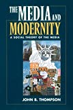 Thompson, John B.: The Media and Modernity: A Social Theory of the Media