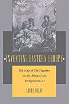 Inventing Eastern Europe: The Map of…