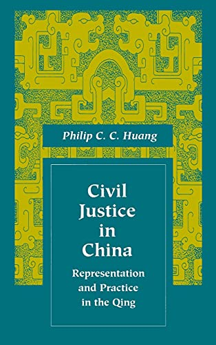 civil-justice-in-china-representation-and-practice-in-the-qing-law-society-and-culture-in-china
