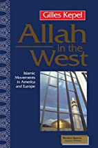 Allah in the West: Islamic Movements in…