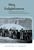 Plots of Enlightenment: Education and the…