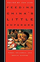 Feeding China's Little Emperors: Food,…
