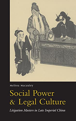 social-power-and-legal-culture-litigation-masters-in-late-imperial-china-law-society-and-culture-in-china