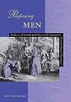 Proposing Men: Dialectics of Gender and…