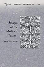 Images of the Medieval Peasant by Paul…