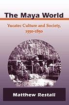 The Maya World: Yucatec Culture and Society,…