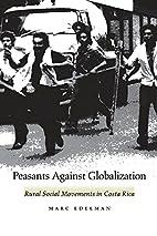 Peasants Against Globalization: Rural Social…