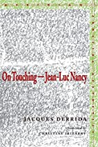 On Touching: Jean-Luc Nancy by Jacques…