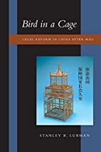Bird in a Cage: Legal Reform in China after…