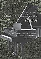 Giraffes, Black Dragons, and Other Pianos: A…