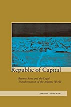Republic of Capital by Jeremy Adelman