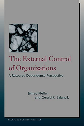 the-external-control-of-organizations-a-resource-dependence-perspective-stanford-business-classics