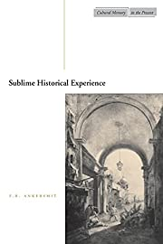 Sublime Historical Experience (Cultural…