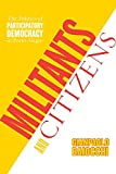 Baiocchi, Gianpaolo: Militants And Citizens: The Politics Of Participatory Democracy In Porto Alegre