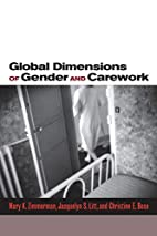Global Dimensions of Gender and Carework by…