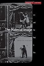 The Material Image: Art and the Real in Film…